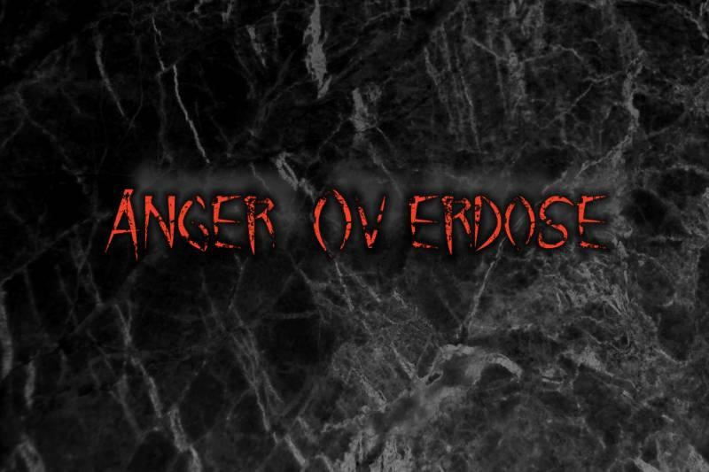 Anger Overdose
